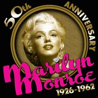 50th Anniversary 1926-1962 — Marilyn Monroe
