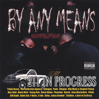 By Any Means 211 In Progess — Various Artists/Triple Beam, T Nutty, Mac Mall, BA of 3xKrazy, Blackmail, Dubb-Sak, and ma
