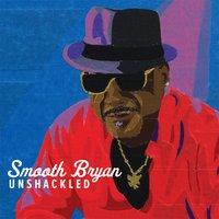 Unshackled — Smooth Bryan