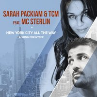 New York City All the Way (feat. MC Sterlin) — Sarah Packiam, TCM, MC Sterlin