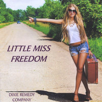 Little Miss Freedom — Dixie Remedy Company