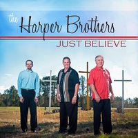 Just Believe — The Harper Brothers