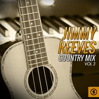 Country Mix, Vol. 3 — Jimmy Reeves