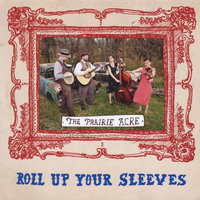 Roll Up Your Sleeves — The Prairie Acre