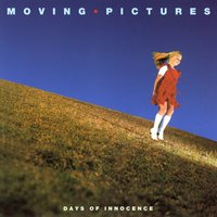 Days of Innocence — Moving Pictures
