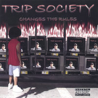 Changes The Rules — Trip Society