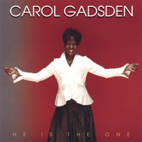 He Is The One — Carol Gadsden