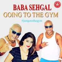 Going to the Gym — Baba Sehgal