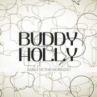 Early in the Morning — Buddy Holly