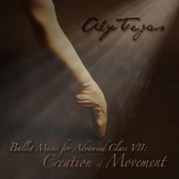 Ballet Music for Advanced Class VII: Creation of Movement — Aly Tejas