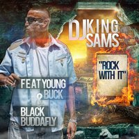 Rock With It — Black Buddafly, Young Buck, DJ King Sams