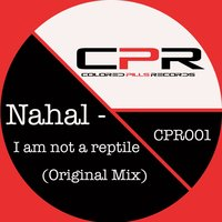 I Am Not a Reptile — Nahal