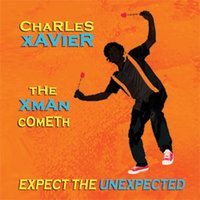 The Xman Cometh, Expect the Unexpected — Charles Xavier