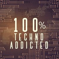 100% Techno Addicted — сборник