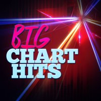 Big Chart Hits — Todays Hits, Top Hit Music Charts, Todays Hits|Top 40|Top Hit Music Charts