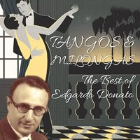 Tangos & Milongas / The Best Of Edgardo Donato — Edgardo Donato Orchestra