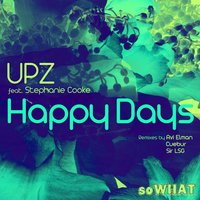 Happy Days — Stephanie Cooke, UPZ