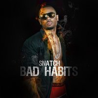 Bad Habits — Snatch