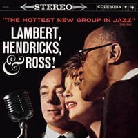 The Hottest New Group In Jazz — Lambert, Hendricks & Ross, Lambert, Hendricks, Ross, Джордж Гершвин
