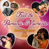 Feel the Romantic Moments - Romantic Dialogues with songs — сборник