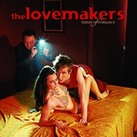 Times of Romance — The Lovemakers
