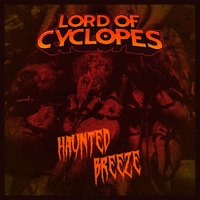Haunted Breeze — Lord Of Cyclopes