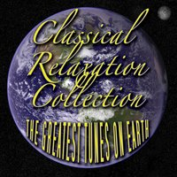 Classical Relaxation Collection - The Greatest Tunes On Earth — сборник