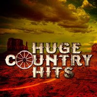 Huge Country Hits — American Country Hits, Country Love, American Country Hits|Country Love