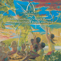 Mele from Aunty's Beach House Aulani, a Disney Resort and Spa — сборник