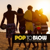 Pop to Blow — сборник