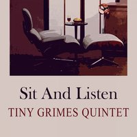 Sit and Listen — Tiny Grimes Quintet, Cootie Williams & His Orchestra, Sir Charles Thompson & His All Stars