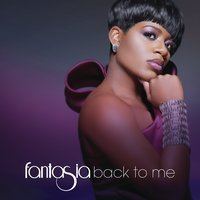 Back To Me — Fantasia