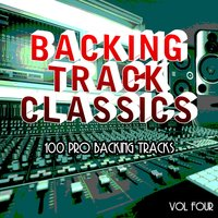 Backing Track Classics - 100 Pro Backing Tracks, Vol. 4 — The Backing Track Extraordinaires
