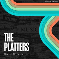 Heaven On Earth — The Platters