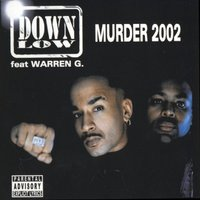 Murder 2002 — Down Low, Warren G