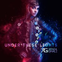 Under These Lights — Xenia Ghali