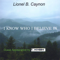I Know Who I Believe In — Lionel Caynon