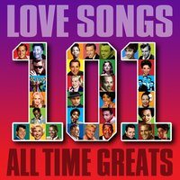 Love Songs - 101 All Time Greats — сборник