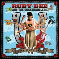 Little Black Heart — Ruby Dee and The Snakehandlers