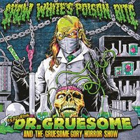 Featuring: Dr. Gruesome and the Gruesome Gory Horror Show — Snow White's Poison Bite