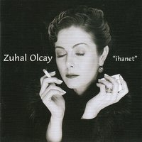 İhanet — Zuhal Olcay