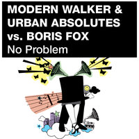 No Problem — Modern Walker & Urban Absolutes vs Boris Fox
