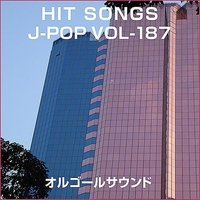 Orugooru J-Pop Hit Vol-187 — Orugooru Saundo J-Pop