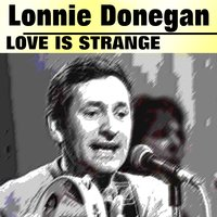 Love Is Strange — Lonnie Donegan