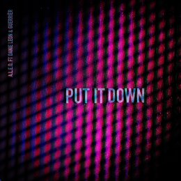 Put It Down — Guerrier, Danie Leon, A.L.E.O.