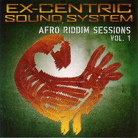 Ex-Centric Sound System - Afro Riddim Sessions Vol.1 — сборник
