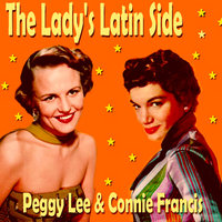 The Lady's Latin Side — Peggy Lee, Connie Francis, Peggy Lee and Connie Francis