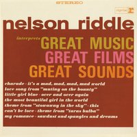Interprets Great Music, Great Films, Great Sounds — Nelson Riddle & His Orchestra