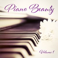 Piano Beauty, Vol. 1 (3 Hours of Relaxing Piano Music) — Piano Love Songs,Piano,Piano Music