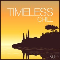 Timeless Chill, Vol. 1 — сборник